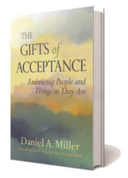 Gifts Of Acceptance by Daniel A Miller